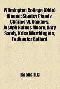 Wilmington College Alumni : Stanley Plumly, Charles W. Sanders, Joseph Haines Moore, Gary Sa...