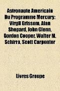 Astronaute Américain du Programme Mercury : Virgil Grissom, Alan Shepard, John Glenn, Gordon...