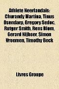 Athlète Néerlandais : Churandy Martina, Tinus Osendarp, Gregory Sedoc, Rutger Smith, Rens Bl...