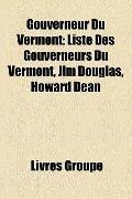 Gouverneur du Vermont : Liste des Gouverneurs du Vermont, Jim Douglas, Howard Dean