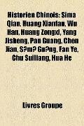 Historien Chinois : Sima Qian, Huang Xianfan, Wu Han, Huang Zongxi, Yang Jisheng, Pan Guang,...