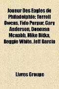 Joueur des Eagles de Philadelphie : Terrell Owens, Fido Purpur, Gary Anderson, Donovan Mcnab...