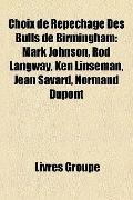 Choix de Repêchage des Bulls de Birmingham : Mark Johnson, Rod Langway, Ken Linseman, Jean S...