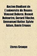 Ancien Étudiant de L'Université de Rouen : Vincent Delerm, Benoît Duteurtre, Gérard Filoche,...