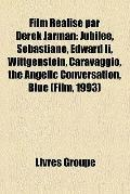 Film Réalisé Par Derek Jarman : Jubilee, Sebastiane, Edward Ii, Wittgenstein, Caravaggio, th...