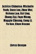 Actrice Chinoise : Michelle Yeoh, Coco Lee, Zhao Wei, Helena Law, Bai Ling, Zhang Ziyi, Faye...