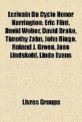 Écrivain du Cycle Honor Harrington : Eric Flint, David Weber, David Drake, Timothy Zahn, Joh...