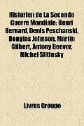 Historien de la Seconde Guerre Mondiale : Henri Bernard, Denis Peschanski, Douglas Johnson, ...