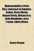 Homosexualité À Porto Rico : Lawrence la Fountain-Stokes, Ricky Martin, Miguel Arteta, Wilso...
