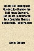 Joueur des Bulldogs de Québec : Joe Malone, Joe Hall, Rusty Crawford, Hod Stuart, Paddy Mora...