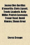 Joueur des Gorillas D'Amarillo : Chris Lipsett, Travis Lisabeth, Kelly Miller, Patrick Léves...