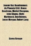 Joueur des Roadrunners de Phoenix : Bruce Boudreau, Michel Mongeau, John Slaney, Chris Marin...