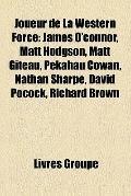 Joueur de la Western Force : James O'connor, Matt Hodgson, Matt Giteau, Pekahau Cowan, Natha...