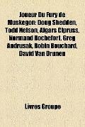 Joueur du Fury de Muskegon : Doug Shedden, Todd Nelson, Aigars Cipruss, Normand Rochefort, G...