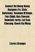 Joueur du Hong Kong Rangers Fc : Elvis Kafoteka, Tenema N'diaye, Fan Zhiyi, Gus Caesar, Domi...