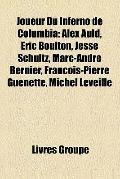 Joueur du Inferno de Columbi : Alex Auld, Eric Boulton, Jesse Schultz, Marc-André Bernier, F...