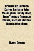 Membre de Santan : Carlos Santana, John Mclaughlin, Buddy Miles, Leon Thomas, Armando Peraza...