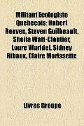 Militant Écologiste Québécois : Hubert Reeves, Steven Guilbeault, Sheila Watt-Cloutier, Laur...