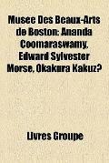 Musée des Beaux-Arts de Boston : Ananda Coomaraswamy, Edward Sylvester Morse, Okakura Kakuzo