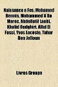 Naissance a Fès : Mohamed Bennis, Mohammed V du Maroc, Abdellatif laâbi, Khalid Oudghiri, Al...
