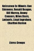 Naissance en Illinois : Dan Simmons, Ronald Reagan, Bill Murray, Jimmy Connors, Miles Davis,...
