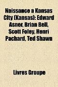Naissance À Kansas City : Edward Asner, Brian Bell, Scott Foley, Henri Pachard, Ted Shawn