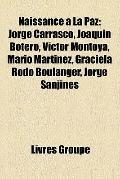 Naissance À la Paz : Jorge Carrasco, Joaquín Botero, Víctor Montoya, Mario Martínez, Graciel...
