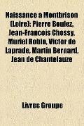 Naissance À Montbrison : Pierre Boulez, Jean-François Chossy, Muriel Robin, Victor de Laprad...