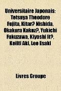 Universitaire Japonais : Tetsuya Théodore Fujita, Kitaro Nishida, Okakura Kakuzo, Yukichi Fu...