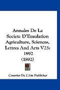 Annales De La Societe D'Emulation Agriculture, Sciences, Lettres And Arts V25: 1892 (1892) (...