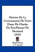 Histoire de la Communaute de Notre Dame de Charite du Bon-Pasteur de Montreal