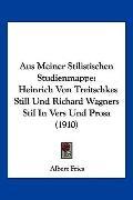 Aus Meiner Stilistischen Studienmappe: Heinrich Von Treitschkes Still Und Richard Wagners St...