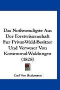 Das Nothwendigste Aus Der Forstwissenschaft Fur Privat-Wald-Besitzer Und Verweser Von Kommun...