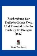 Beschreibung Der Erzbischoflichen Dom Und Munsterkirche Zu Freiburg Im Breisgau (1847) (Germ...
