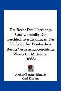 Das Recht Des Uberhangs Und Uberfalls; Die Geschlechtsverbindungen Der Unfreien Im Frankisch...