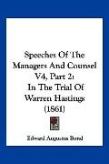 Speeches Of The Managers And Counsel V4, Part 2: In The Trial Of Warren Hastings (1861)