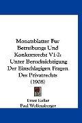Monatsblatter Fur Betreibungs Und Konkursrecht V1-2: Unter Berucksichtigung Der Einschlagige...