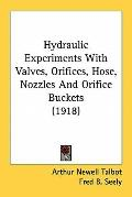 Hydraulic Experiments with Valves, Orifices, Hose, Nozzles and Orifice Buckets