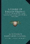 A Course Of English Reading: Adapted To Every Taste And Capacity With Anecdotes Of Men Of Ge...