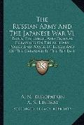 The Russian Army And The Japanese War V1: Being Historical And Critical Comments On The Mili...