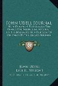 John Udell Journal : Kept During A Trip Across the Plains Containing an Account of the Massa...