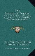 People of Turkey : Twenty Years' Residence among Bulgarians, Greeks, Albanians, Turks and Ar...