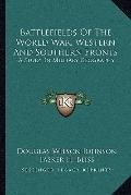 Battlefields of the World War, Western and Southern Fronts : A Study in Military Geography