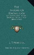 Theory of Knowledge : A Contribution to Some Problems of Logic and Metaphysics