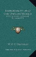 Immortality and the Unseen World : A Study in Old Testament Religion 1921