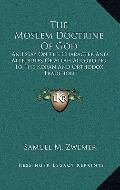 Moslem Doctrine of God : An Essay on the Character and Attributes of Allah According to the ...