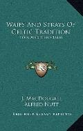 Waifs and Strays of Celtic Tradition : Folk and Hero Tales