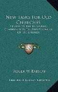 New Tasks for Old Churches : Studies of the Industrial Community As the New Frontier of the ...
