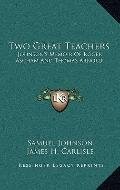 Two Great Teachers: Johnson's Memoir Of Roger Ascham And Thomas Arnold