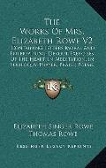 The Works Of Mrs. Elizabeth Rowe V2: Containing Letters Moral And Entertaining; Devout Exerc...
